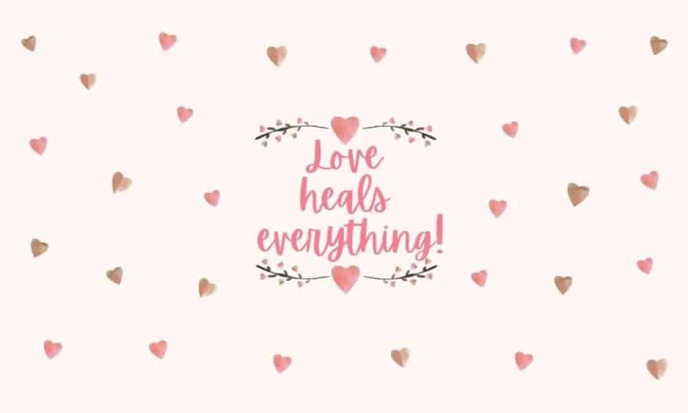 Love Heals!